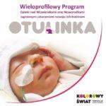 Zdjęcie przedstawia plakat informujący o otwarciu ośrodka otulinka, na którym znajdują się napisy oraz zdjęcie chorego ślicznego noworodka.