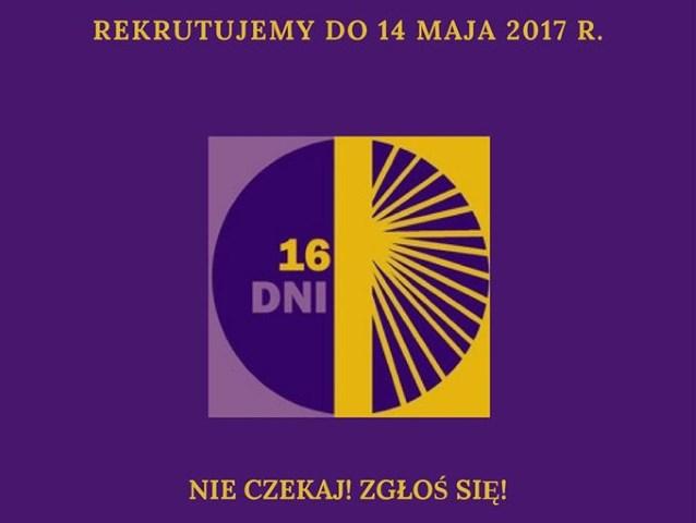 plakat promujący kampanię przeciw przemocy, jest fioletowy na górze widnieje napis, rekrutujemy od maja 2017r. na dole nie czekaj, zgłoś się, a w środku znajduje się okrąg, w którego jednej połowie widnieje napis 16 dni, a w drugiej żółte promienie słońca