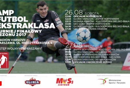 Plakat promujący Amp Futbol Ekstraklasa 2017 turniej finałowy, jest na nim opis wydarzenia oraz ampfutbolista w czasie gry